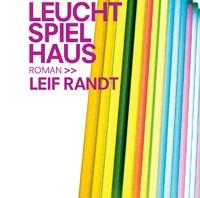 Leuchtspielhaus von Leif Randt
